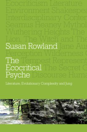 The Ecocritical Psyche: Literature, Evolutionary Complexity and Jung (Paperback) book cover