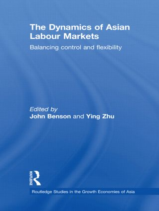 The Dynamics of Asian Labour Markets: Balancing Control and Flexibility (Hardback) book cover