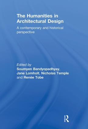 The Humanities in Architectural Design: A Contemporary and Historical Perspective, 1st Edition (Hardback) book cover