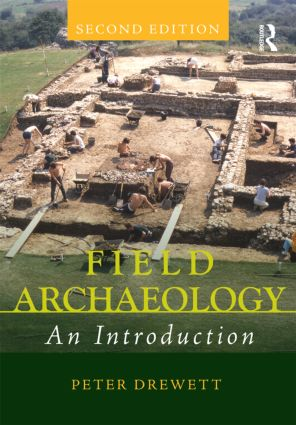 Field Archaeology: An Introduction, 2nd Edition (Paperback) book cover