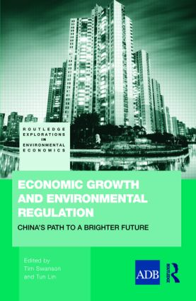 Economic Growth and Environmental Regulation: The People's Republic of China's Path to a Brighter Future, 1st Edition (Hardback) book cover