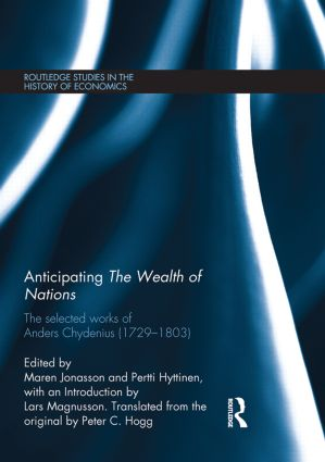 Anticipating The Wealth of Nations: The Selected Works of Anders Chydenius, 1729–1803 book cover