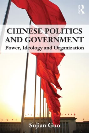 Chinese Politics and Government: Power, Ideology and Organization (Paperback) book cover
