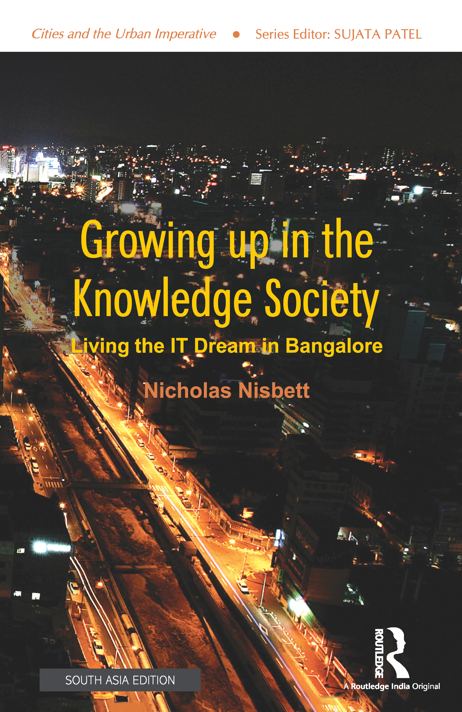 Growing up in the Knowledge Society: Living the IT Dream in Bangalore book cover