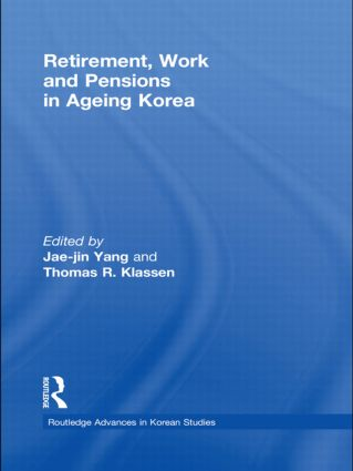Retirement, Work and Pensions in Ageing Korea (Hardback) book cover