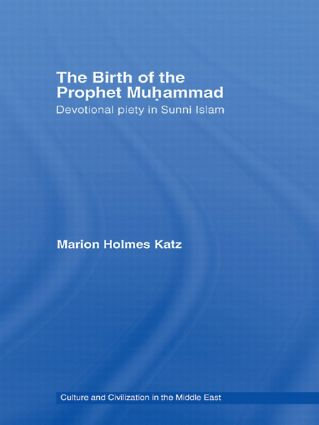 The Birth of The Prophet Muhammad: Devotional Piety in Sunni Islam, 1st Edition (Paperback) book cover