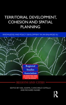 Territorial Development, Cohesion and Spatial Planning: Knowledge and policy development in an enlarged EU (Hardback) book cover