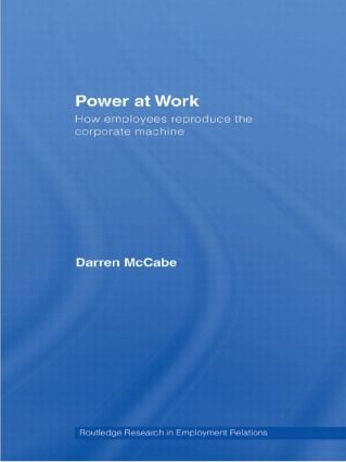 Power at Work: How Employees Reproduce the Corporate Machine book cover