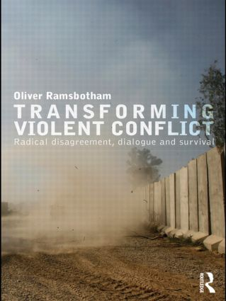 Transforming Violent Conflict: Radical Disagreement, Dialogue and Survival book cover