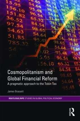 Cosmopolitanism and Global Financial Reform: A Pragmatic Approach to the Tobin Tax (Hardback) book cover
