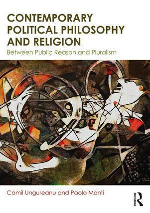 Contemporary Political Philosophy and Religion: Between Public Reason and Pluralism book cover