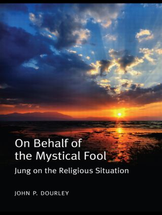 On Behalf of the Mystical Fool: Jung on the Religious Situation (Paperback) book cover
