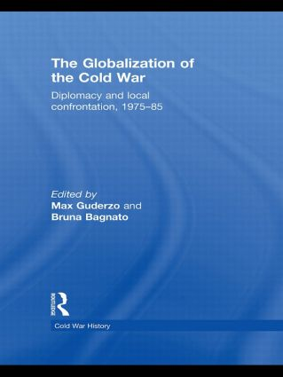 The Globalization of the Cold War: Diplomacy and Local Confrontation, 1975-85 (Hardback) book cover