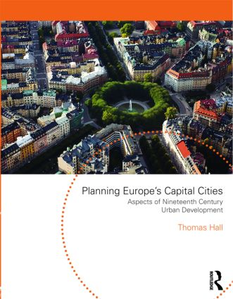 Planning Europe's Capital Cities: Aspects of Nineteenth-Century Urban Development, 1st Edition (Paperback) book cover