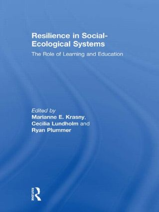 Resilience in Social-Ecological Systems: The Role of Learning and Education (Hardback) book cover