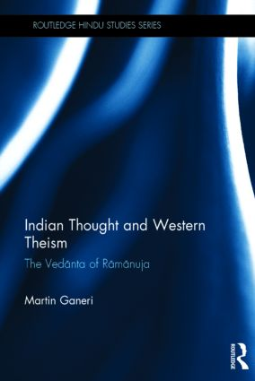 Indian Thought and Western Theism: The Vedanta of Ramanuja book cover