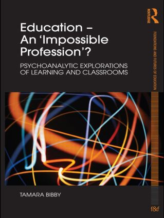 Education – An 'Impossible Profession'?: Psychoanalytic Explorations of Learning and Classrooms (Paperback) book cover