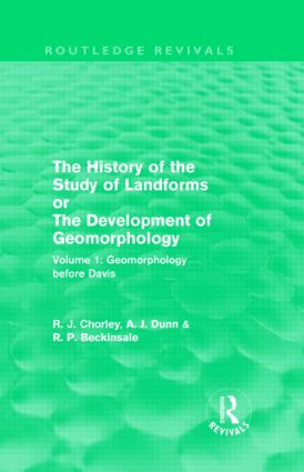 The History of the Study of Landforms: Volume 1 - Geomorphology Before Davis (Routledge Revivals): or the Development of Geomorphology book cover