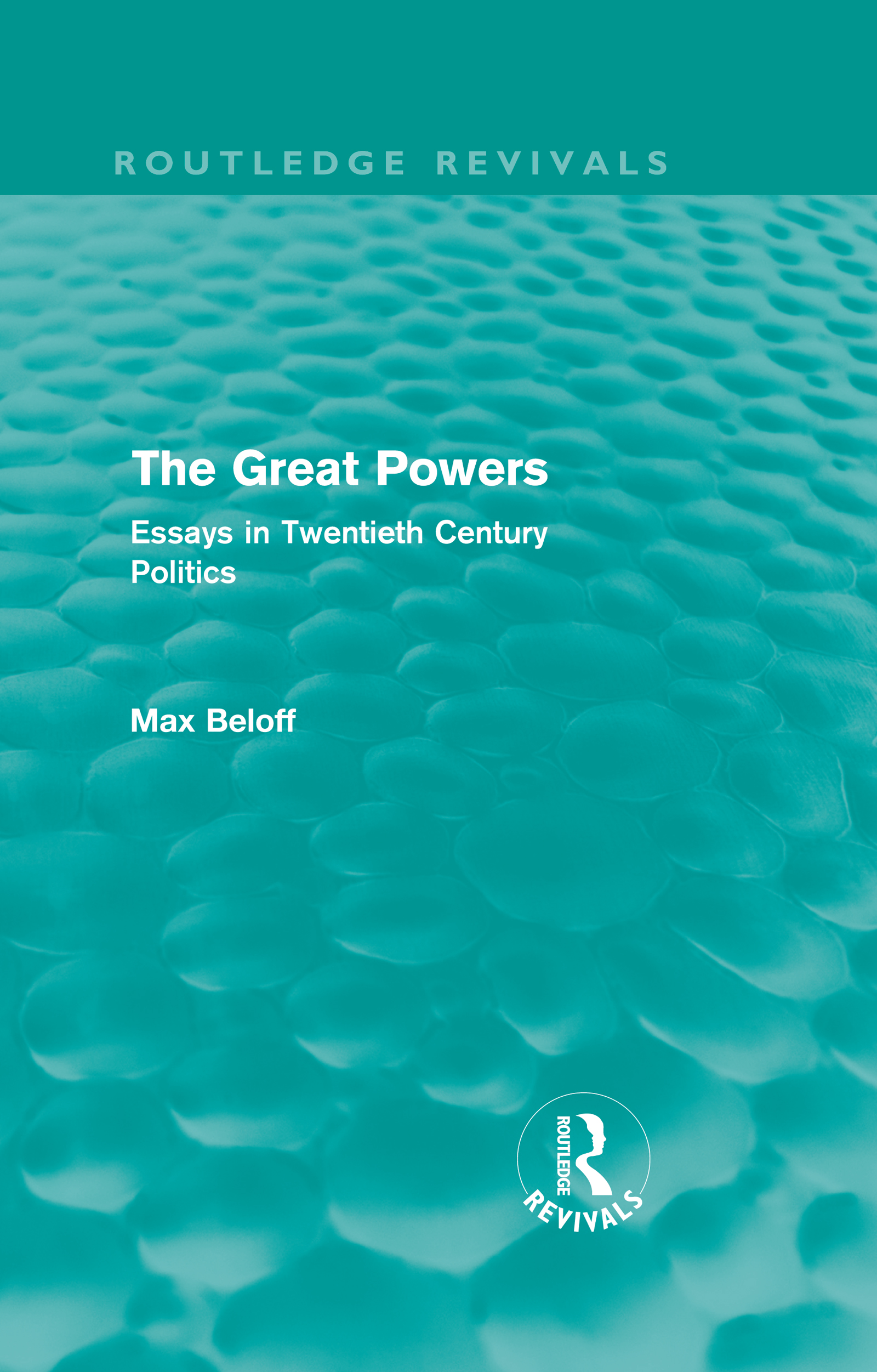 The Great Powers (Routledge Revivals): Essays in Twentieth Century Politics, 1st Edition (Hardback) book cover