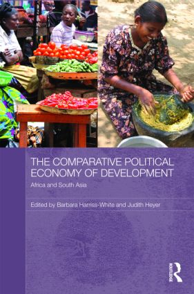 The Comparative Political Economy of Development: Africa and South Asia, 1st Edition (Hardback) book cover
