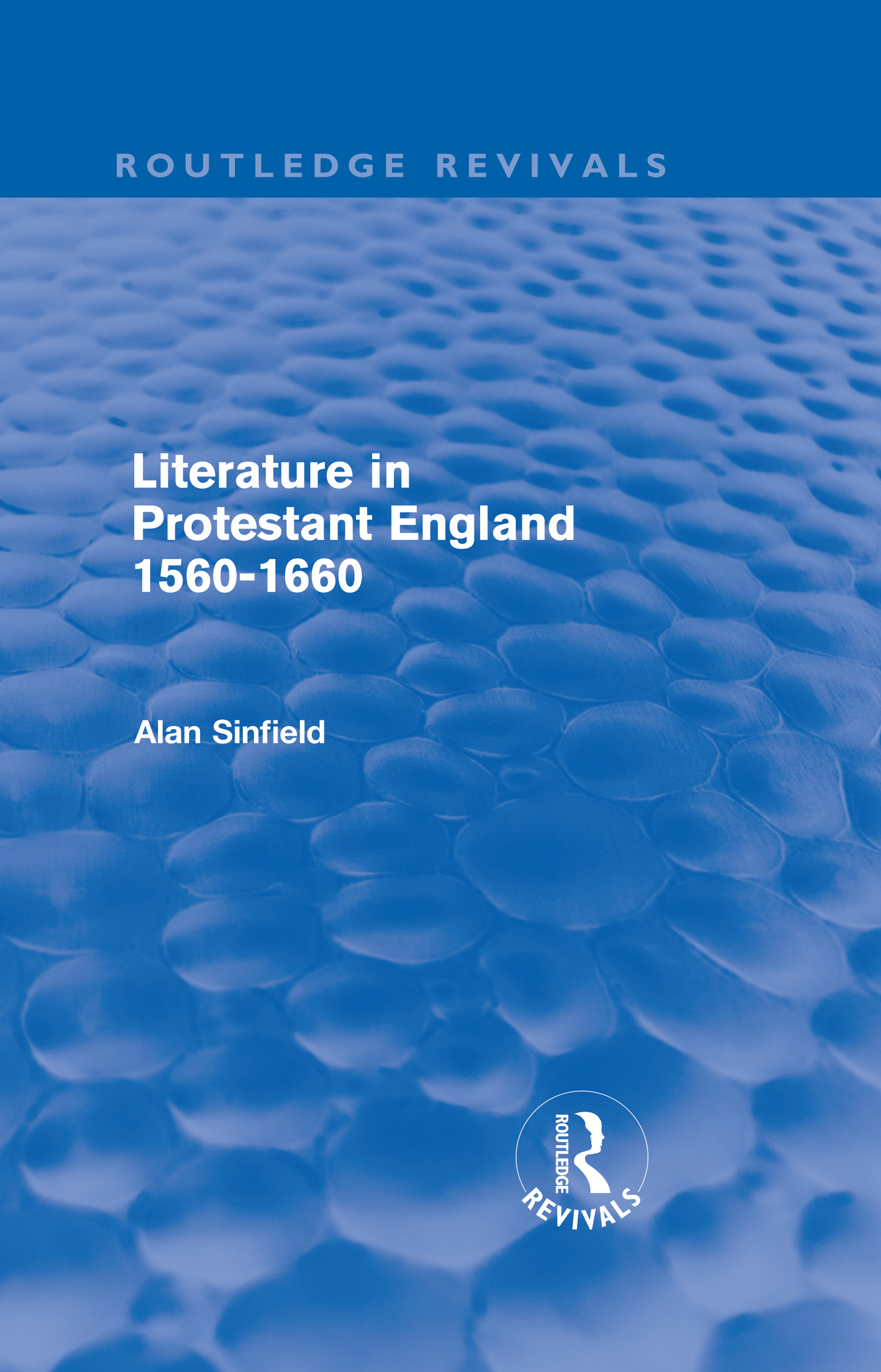 Literature in Protestant England, 1560-1660 (Routledge Revivals) (Hardback) book cover