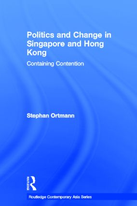 Politics and Change in Singapore and Hong Kong: Containing Contention, 1st Edition (Hardback) book cover