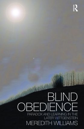 Blind Obedience: The Structure and Content of Wittgenstein's Later Philosophy (Hardback) book cover