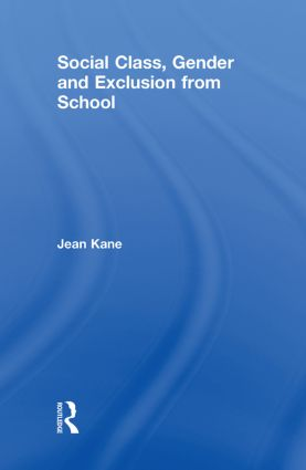 Social Class, Gender and Exclusion from School: 1st Edition (Hardback) book cover