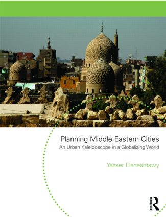 Planning Middle Eastern Cities: An Urban Kaleidoscope, 1st Edition (Paperback) book cover