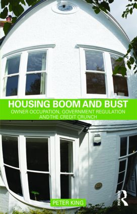 Housing Boom and Bust: Owner Occupation, Government Regulation and the Credit Crunch (Paperback) book cover