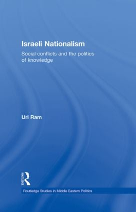 Israeli Nationalism: Social conflicts and the politics of knowledge (Hardback) book cover