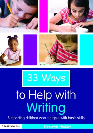 33 Ways to Help with Writing: Supporting Children who Struggle with Basic Skills, 1st Edition (Paperback) book cover