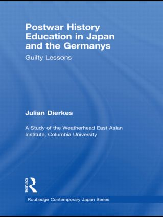 Postwar History Education in Japan and the Germanys: Guilty Lessons (Hardback) book cover