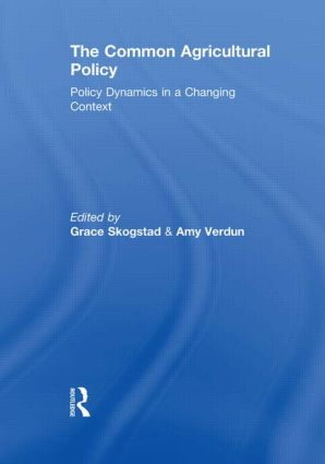 The Common Agricultural Policy: Policy Dynamics in a Changing Context, 1st Edition (Hardback) book cover