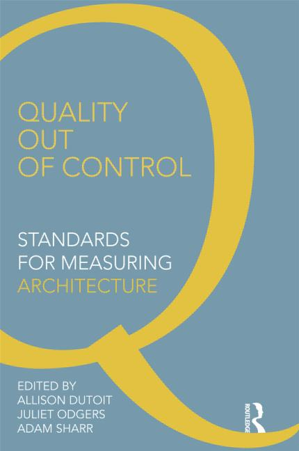Quality Out of Control: Standards for Measuring Architecture, 1st Edition (Paperback) book cover