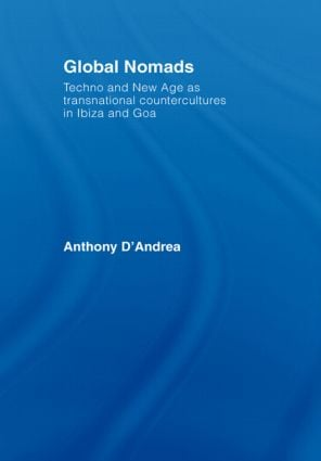 Global Nomads: Techno and New Age as Transnational Countercultures in Ibiza and Goa, 1st Edition (Paperback) book cover