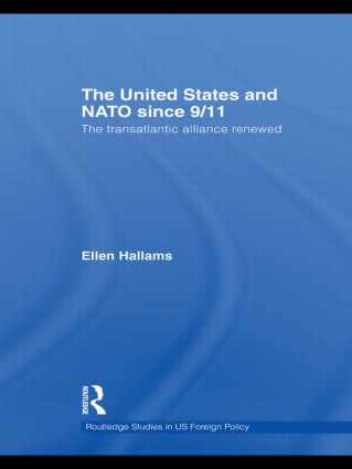 The United States and NATO since 9/11: The Transatlantic Alliance Renewed (Hardback) book cover