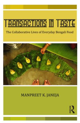 Transactions in Taste: The Collaborative Lives of Everyday Bengali Food, 1st Edition (Hardback) book cover