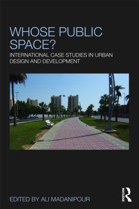 Whose Public Space?: International Case Studies in Urban Design and Development (Paperback) book cover