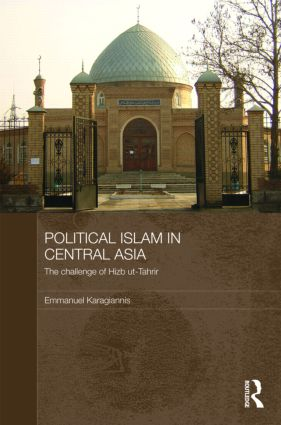 Political Islam in Central Asia: The challenge of Hizb ut-Tahrir book cover