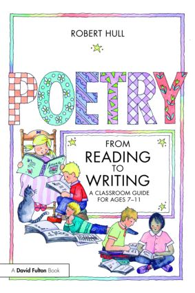 Poetry - From Reading to Writing: A Classroom Guide for Ages 7-11, 1st Edition (Paperback) book cover