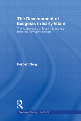 The Development of Exegesis in Early Islam: The Authenticity of Muslim Literature from the Formative Period (Paperback) book cover