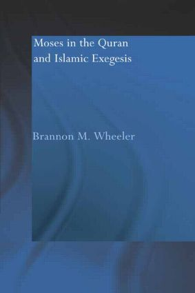 Moses in the Qur'an and Islamic Exegesis (Paperback) book cover