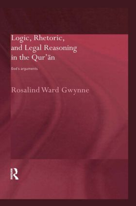 Logic, Rhetoric and Legal Reasoning in the Qur'an: God's Arguments book cover