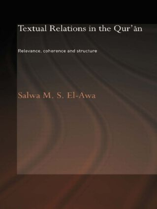 Textual Relations in the Qur'an: Relevance, Coherence and Structure (Paperback) book cover