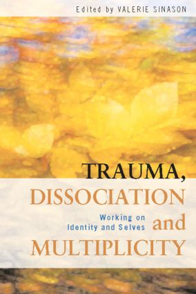 Trauma, Dissociation and Multiplicity: Working on Identity and Selves (Paperback) book cover