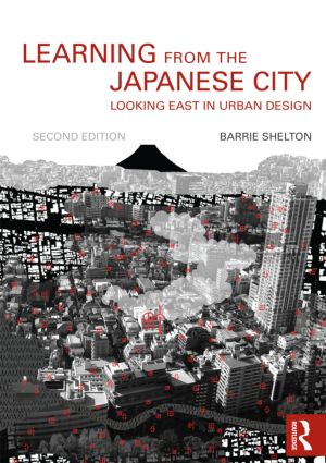 Learning from the Japanese City: Looking East in Urban Design book cover