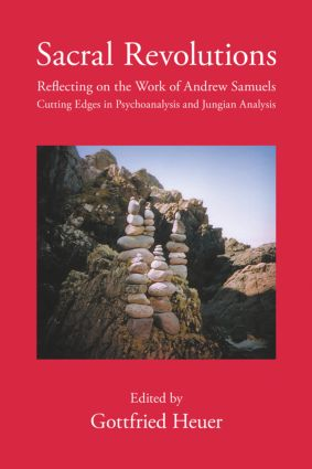 Sacral Revolutions: Reflecting on the Work of Andrew Samuels – Cutting Edges in Psychoanalysis and Jungian Analysis (Paperback) book cover