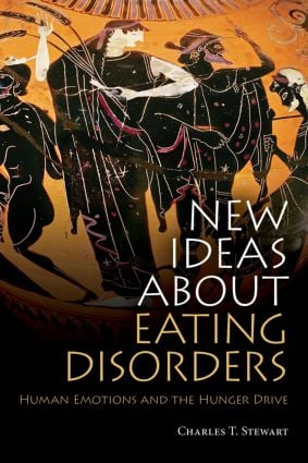 New Ideas about Eating Disorders: Human Emotions and the Hunger Drive (Paperback) book cover