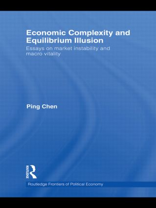 Economic Complexity and Equilibrium Illusion: Essays on market instability and macro vitality (Hardback) book cover